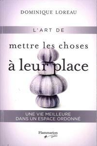 Dominique Loreau - L'art de mettre les choses à leur place.