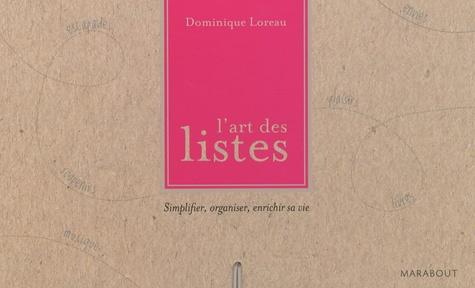 L'art des listes. Simplifier, organiser, enrichir sa vie