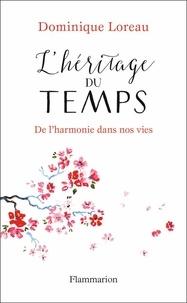 Dominique Loreau - L'héritage du temps - De l'harmonie dans nos vies.