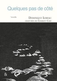 Dominique Loreau et Charley Case - Quelques pas de côté.