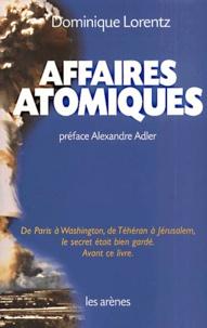 Dominique Lorentz - Affaires atomiques.