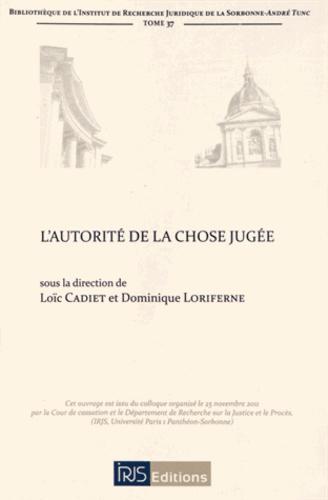 Dominique Loriferne et Loïc Cadiet - L'autorité de la chose jugée.