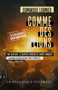 Dominique Lormier - Comme des lions - Tome 1, Mai-juin 1940 : le sacrifice héroïque de l'armée française.
