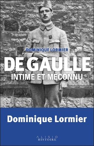 De Gaulle intime et méconnu. Faits surprenants et anecdotes extraordinaires