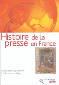 Dominique Lormier - Histoire de la presse en France.