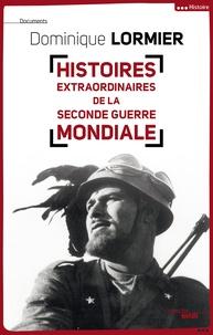 Histoires extraordinaires de la Seconde Guerre Mondiale.pdf