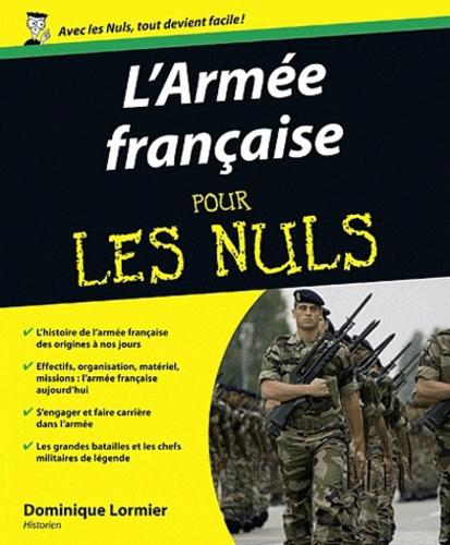 Dominique Lormier - L'Armée française pour les nuls.