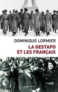 Dominique Lormier - La Gestapo et les français.
