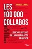 Dominique Lormier - Les 100 000 collabos - Le fichier interdit de la collaboration française.