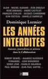 Dominique Lormier - Les années interdites - Auteurs, journalistes et artistes dans la Collaboration.