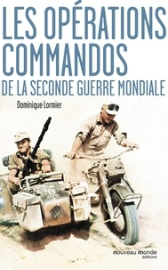 Dominique Lormier - Les commandos de la Seconde Guerre mondiale.