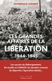 Dominique Lormier - Les grandes affaires de la libération - 1944-1945.