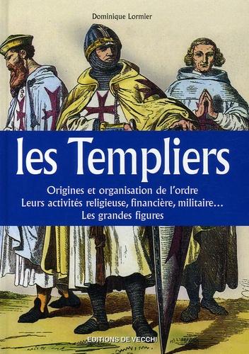 Dominique Lormier - Les Templiers.