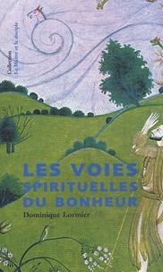 Dominique Lormier - Les voies spirituelles du bonheur.