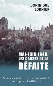 Dominique Lormier - Mai-juin 1940 : les causes de la défaite.