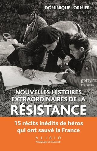 Dominique Lormier - Nouvelles histoires extraordinaires de la résistance.
