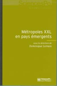 Dominique Lorrain - Métropoles XXL en pays émergents.