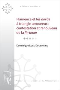 Dominique Luce-Dudemaine - Flamenca et les novas à triangle amoureux : contestation et renouveau de la fin'amor.