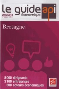 Dominique Luneau - Le guide économique de Bretagne 2012-2013.