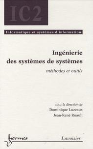 Dominique Luzeaux et Jean-René Ruault - Ingénierie des systèmes de systèmes - Méthodes et outils.