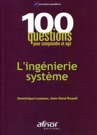 Dominique Luzeaux et Jean-René Ruault - L'ingénierie système.