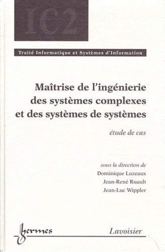 Dominique Luzeaux et Jean-René Ruault - Maîtrise de l'ingénierie des systèmes complexes et des systèmes de systèmes - Etude de cas.