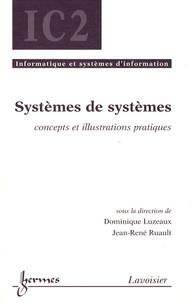 Dominique Luzeaux et Jean-René Ruault - Systèmes de systèmes - Concepts et illustrations pratiques.