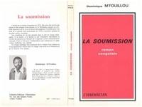 Dominique M'Fouilou - La soumission : roman congolais.