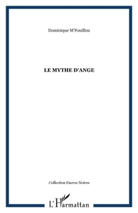 Dominique M'Fouilou - Le mythe d'ange.