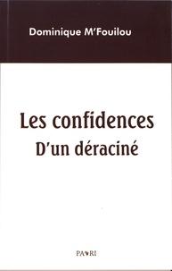 Dominique M'Fouilou - Les confidences d'un déraciné.