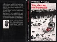 Dominique M'Fouilou - Vent d'espoir sur brazzaville.