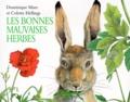 Dominique Maes et Colette Hellings - Les bonnes mauvaises herbes.
