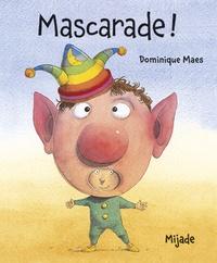 Dominique Maes - Mascarade !.
