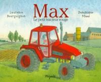 Dominique Maes et Laurence Bourguignon - Max - Le petit tracteur rouge.