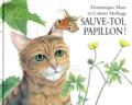 Dominique Maes et Colette Hellings - Sauve-toi, papillon !.