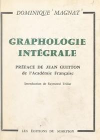 Dominique Magnat et Jean Guitton - Graphologie intégrale.