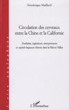 Dominique Maillard - Circulation des cerveaux entre la Chine et la Californie - Etudiants, ingénieurs, entrepreneurs et capital-risqueurs chinois dans la Silicon Valley.
