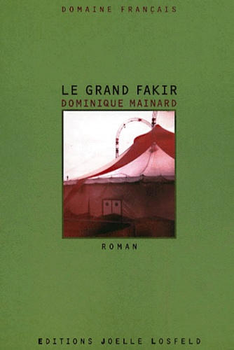 le grand fakir  dominique mainard - grand format - decitre - livre