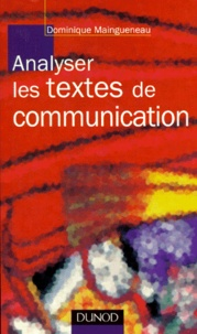 Dominique Maingueneau - Analyser les textes de communication.
