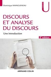 Dominique Maingueneau - Discours et analyse du discours - 2e éd. - Une introduction.