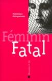 Dominique Maingueneau - Féminin fatal.
