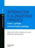 Dominique Maingueneau et Jean-Louis Chiss - Introduction à la linguistique Tome 2 : syntaxe, communication, poétique.