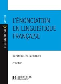 Dominique Maingueneau - L'énonciation en linguistique française - N°30 2ème édition.