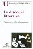 Dominique Maingueneau - Le discours littéraire - Paratopie et scène d'énonciation.