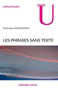 Dominique Maingueneau - Les phrases sans texte.