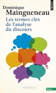 Dominique Maingueneau - Les termes clés de l'analyse du discours.