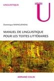 Dominique Maingueneau - Manuel de linguistique pour le texte littéraire.
