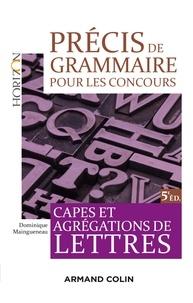 Dominique Maingueneau - Précis de grammaire pour les concours - 5e éd. - Capes et Agrégation de Lettres.