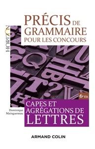 Dominique Maingueneau - Précis de grammaire pour les concours - 6e éd. - Capes et Agrégations de Lettres.