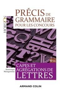 Dominique Maingueneau - Précis de grammaire pour les concours - Capes et agrégations de Lettres.